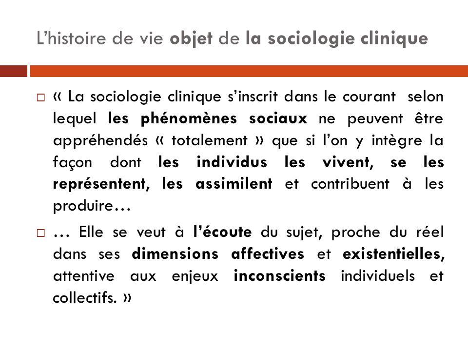 L'histoire de vie objet de la sociologie clinique