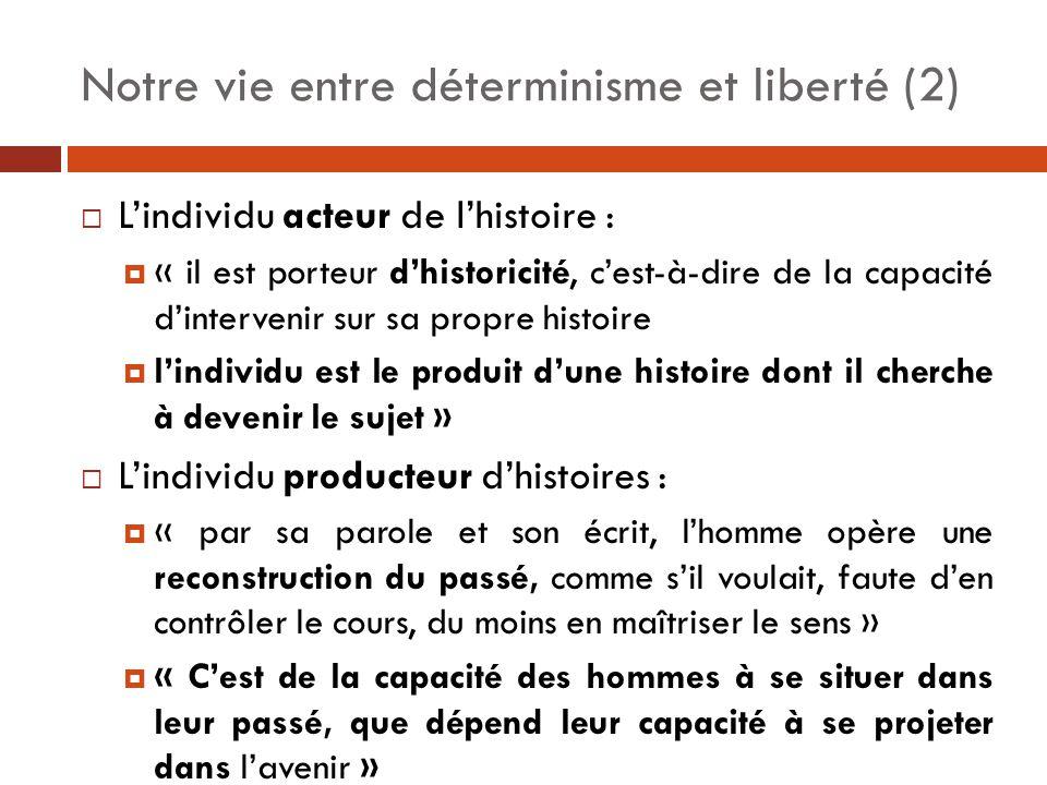Notre vie entre déterminisme et liberté (2)