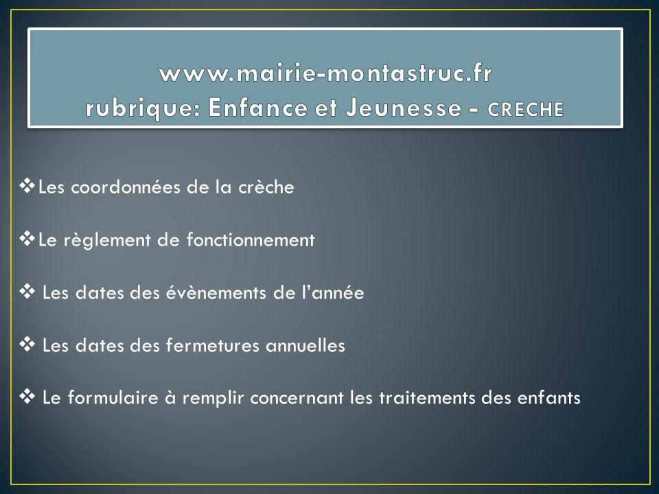 www.mairie-montastruc.fr rubrique: Enfance et Jeunesse - CRECHE