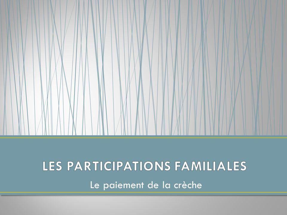 LES PARTICIPATIONS FAMILIALES