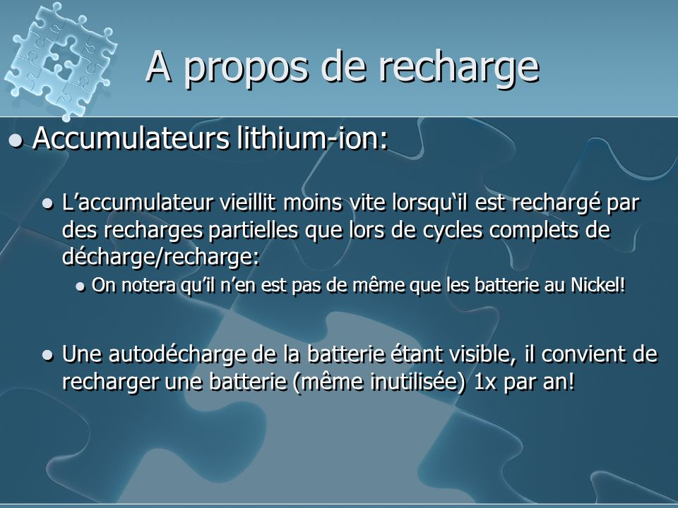 A propos de recharge Accumulateurs lithium-ion: