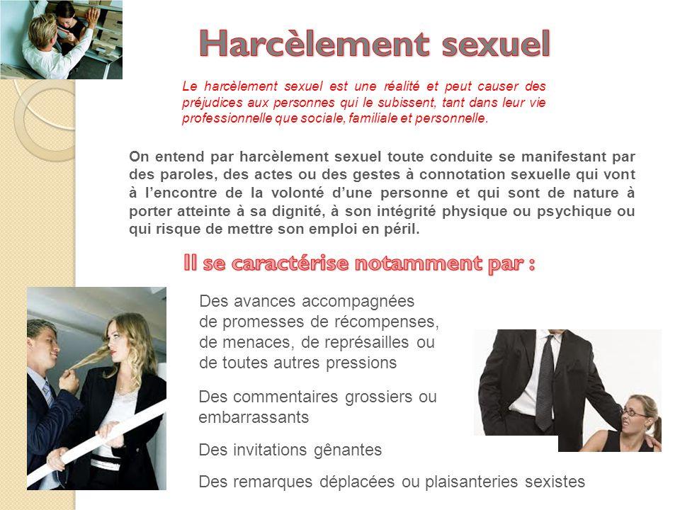 Harcèlement sexuel Il se caractérise notamment par :
