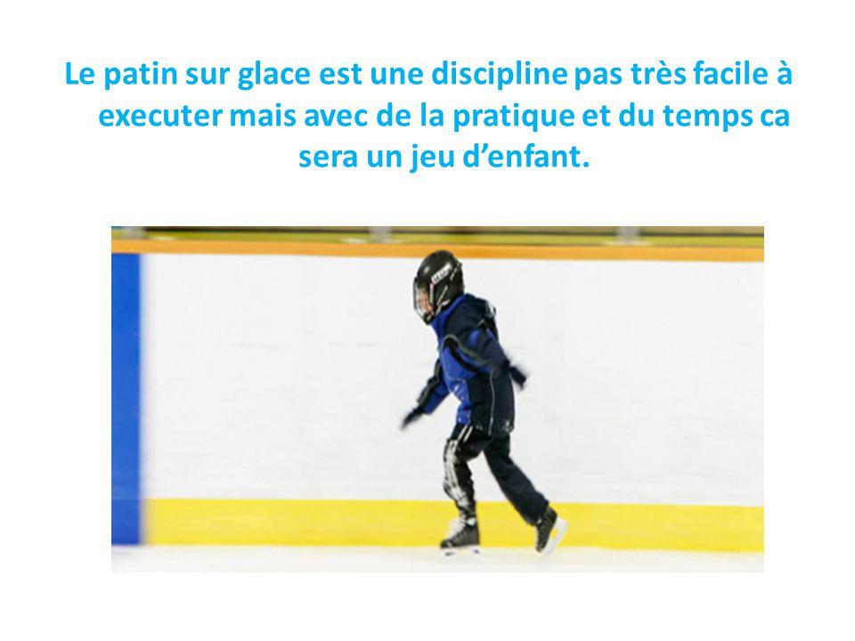 Le patin sur glace est une discipline pas très facile à executer mais avec de la pratique et du temps ca sera un jeu d'enfant.