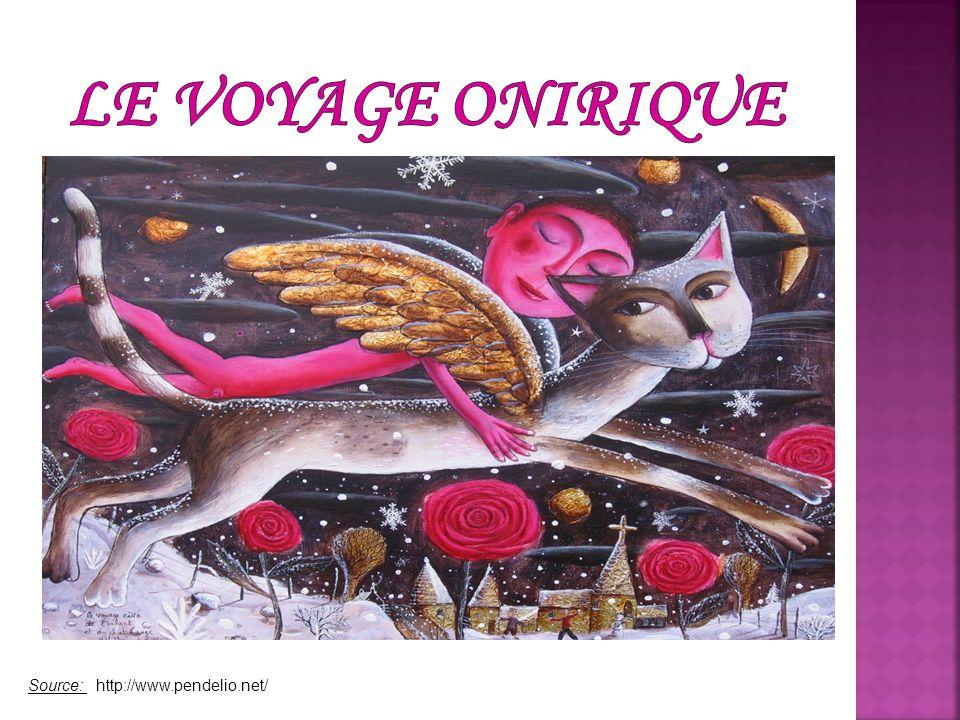 Le voyage onirique Source: http://www.pendelio.net/