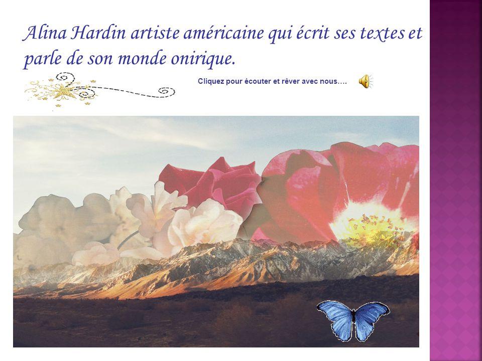 Alina Hardin artiste américaine qui écrit ses textes et parle de son monde onirique.