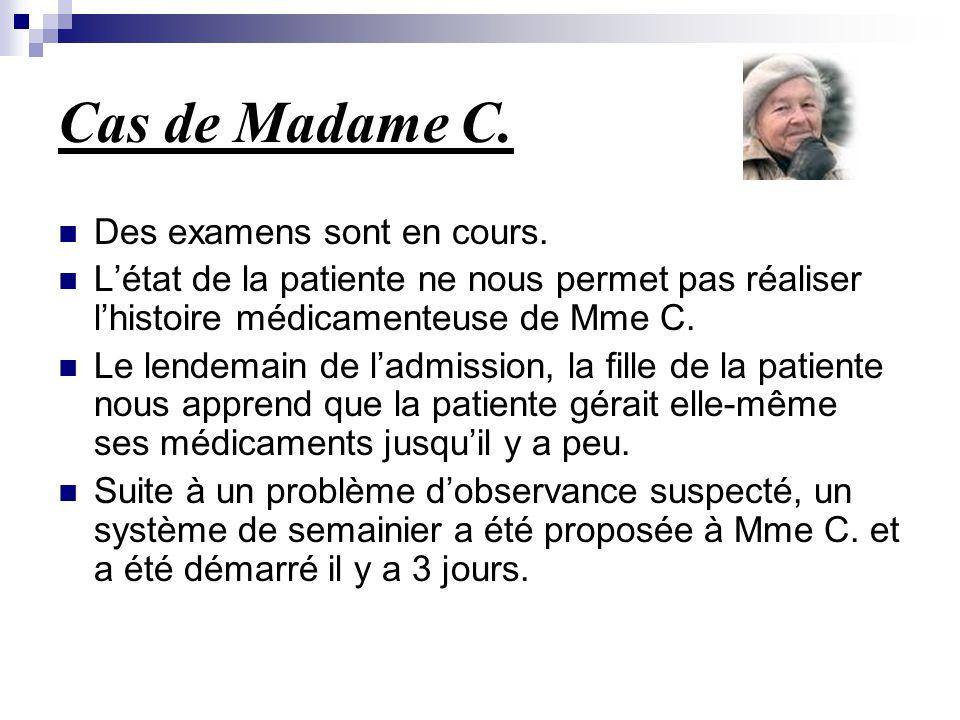 Cas de Madame C. Des examens sont en cours.