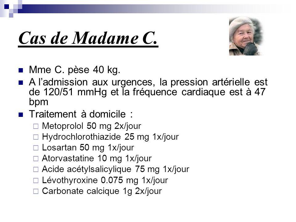 Cas de Madame C. Mme C. pèse 40 kg.