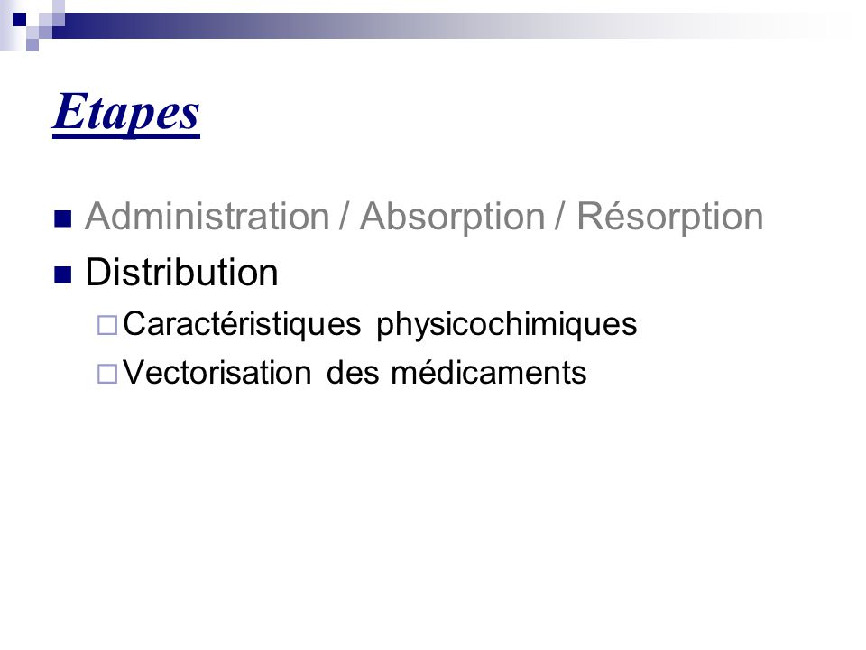 Etapes Administration / Absorption / Résorption Distribution