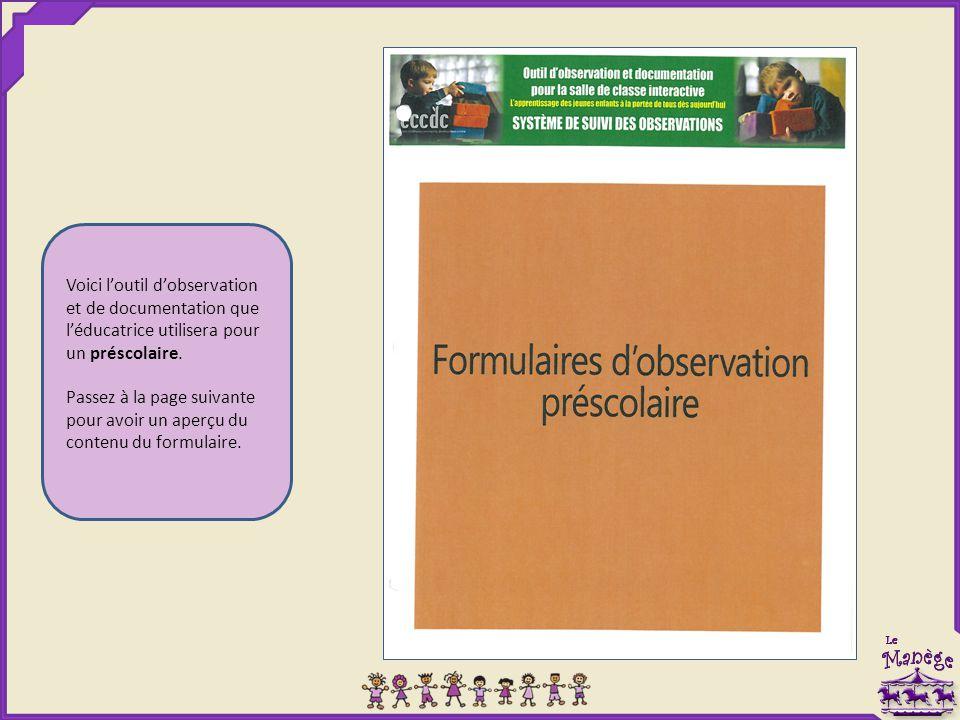 Voici l'outil d'observation et de documentation que l'éducatrice utilisera pour un préscolaire.