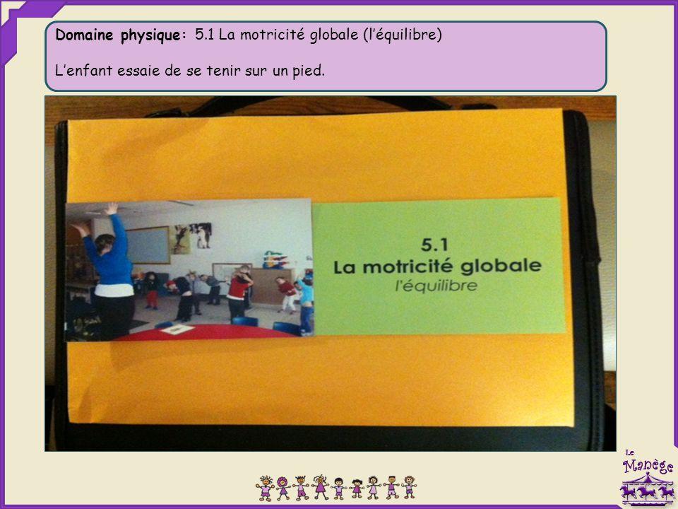 Domaine physique: 5.1 La motricité globale (l'équilibre)