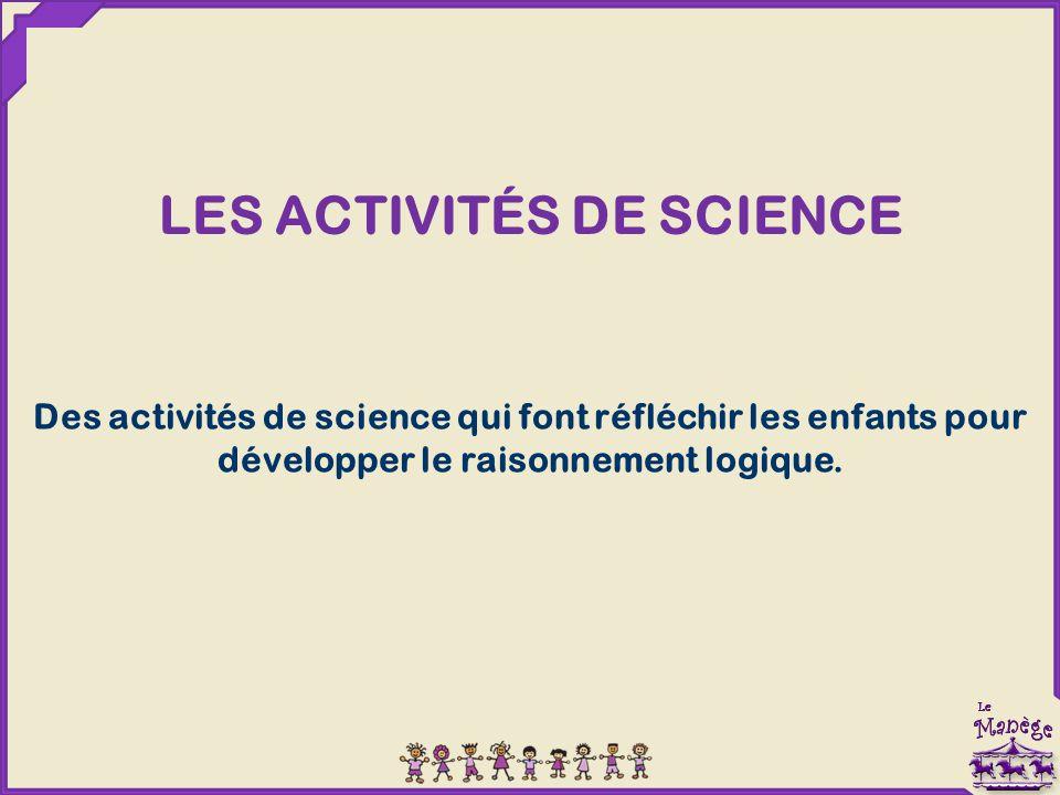 LES ACTIVITÉS DE SCIENCE