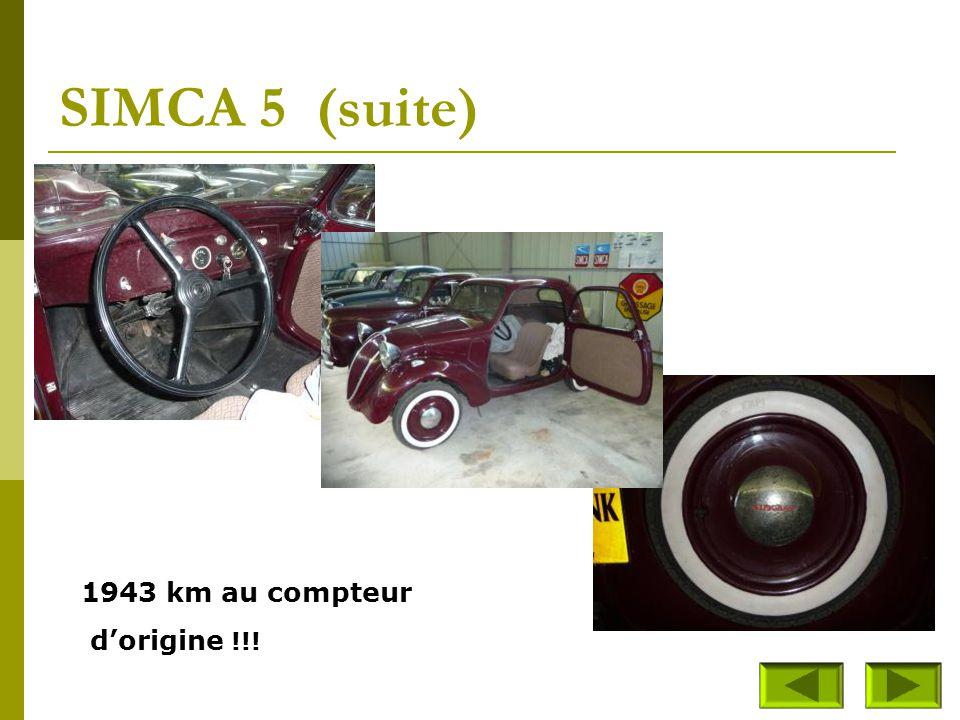 SIMCA 5 (suite) 1943 km au compteur d'origine !!!