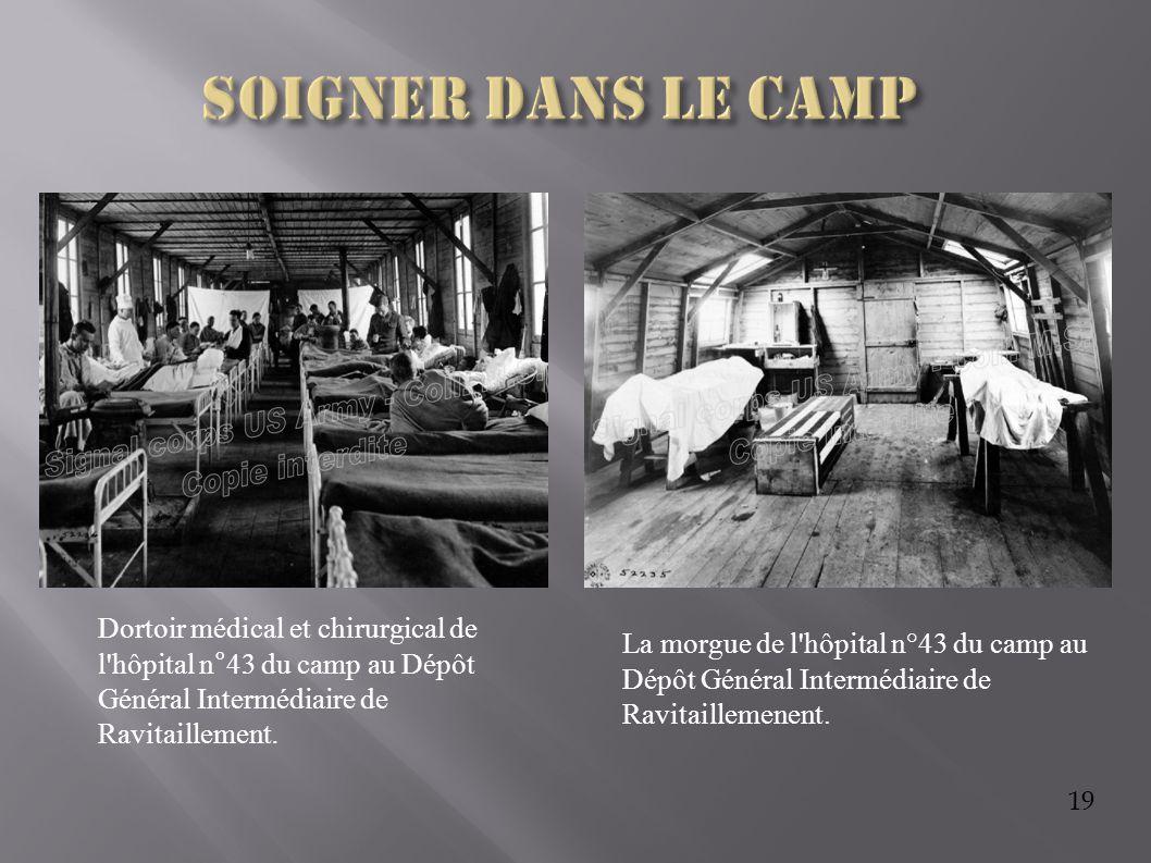 Soigner dans le camp Dortoir médical et chirurgical de l hôpital n°43 du camp au Dépôt Général Intermédiaire de Ravitaillement.