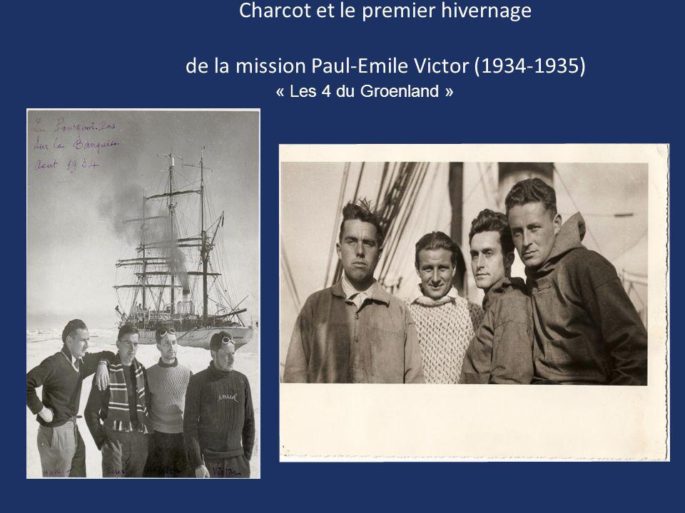Charcot et le premier hivernage de la mission Paul-Emile Victor (1934-1935)