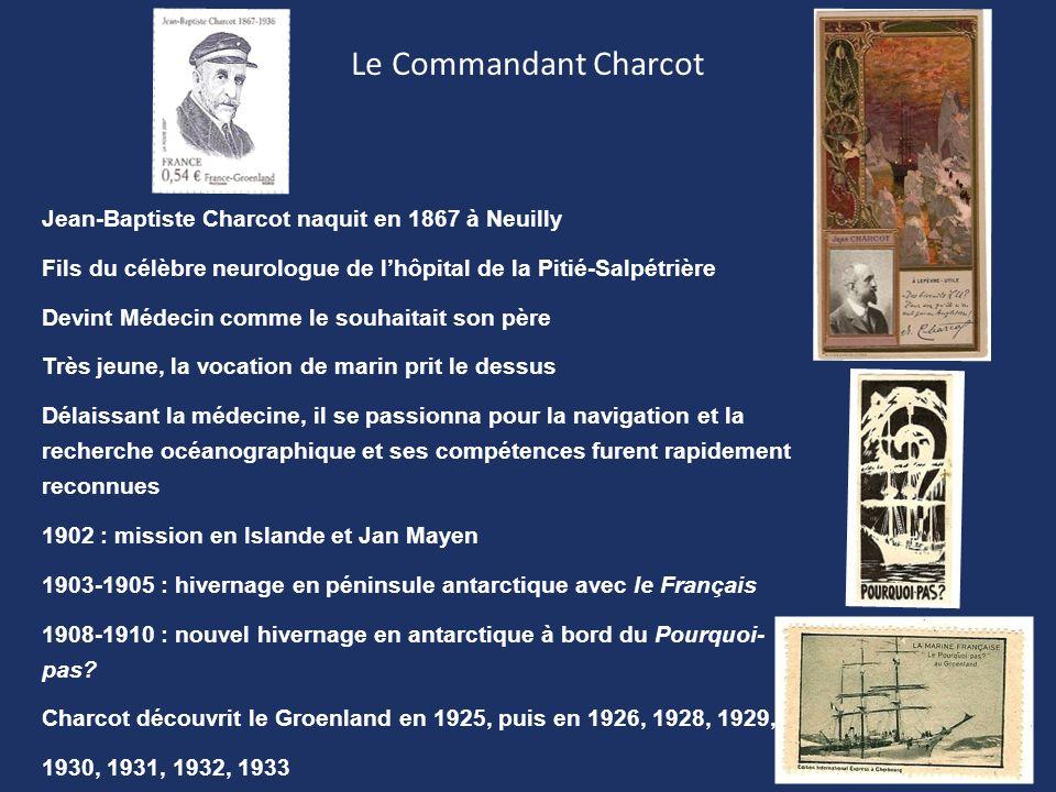 Le Commandant Charcot Jean-Baptiste Charcot naquit en 1867 à Neuilly