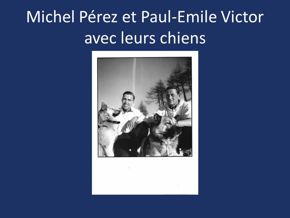 Michel Pérez et Paul-Emile Victor avec leurs chiens