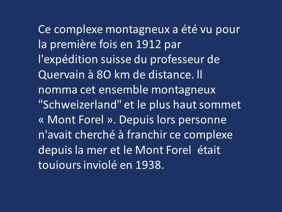 Ce complexe montagneux a été vu pour la première fois en 1912 par l expédition suisse du professeur de Quervain à 8O km de distance.