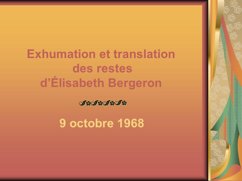 Exhumation et translation des restes d'Élisabeth Bergeron