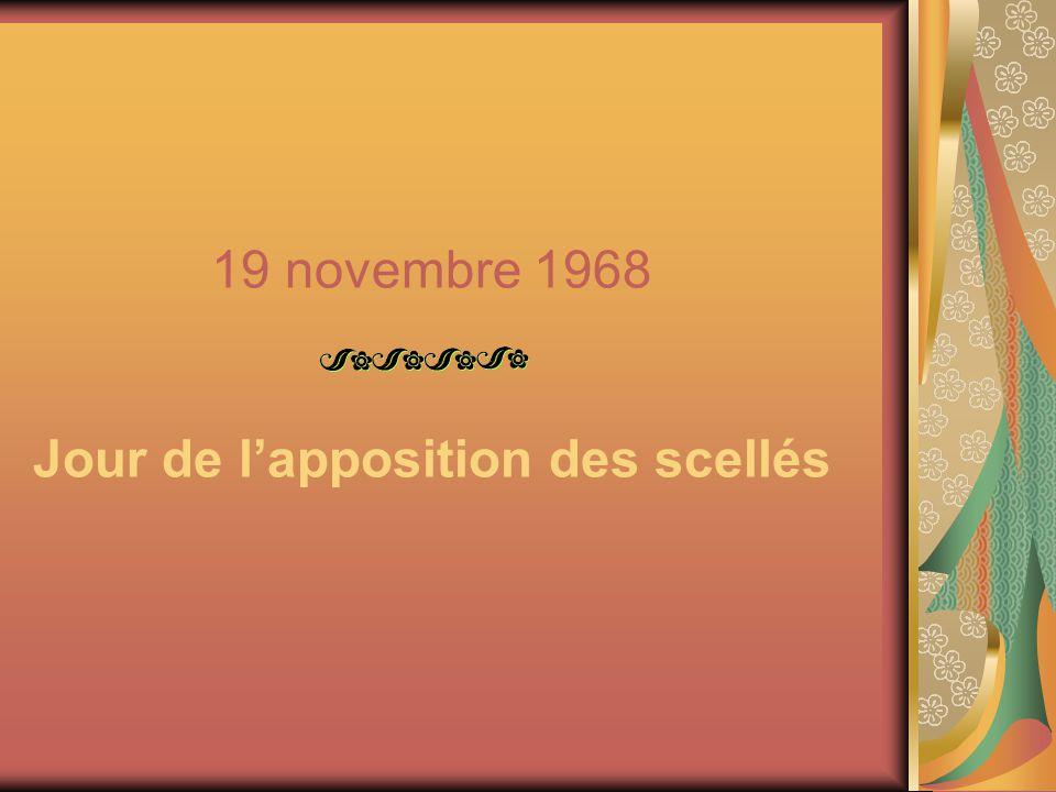 19 novembre 1968 Jour de l'apposition des scellés