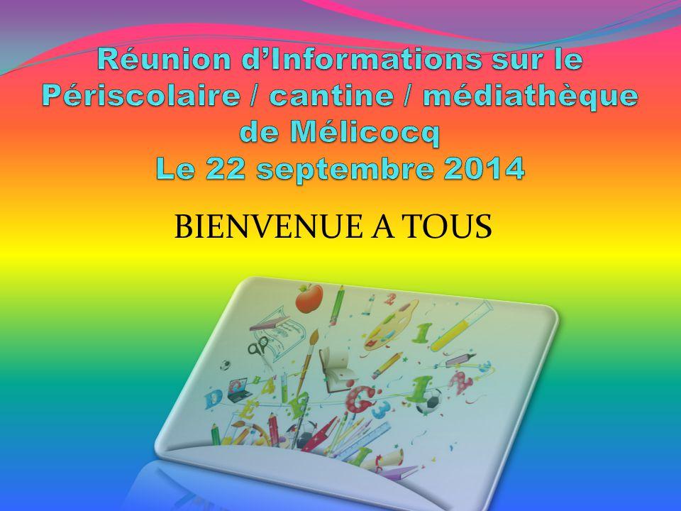 Réunion d'Informations sur le Périscolaire / cantine / médiathèque de Mélicocq Le 22 septembre 2014