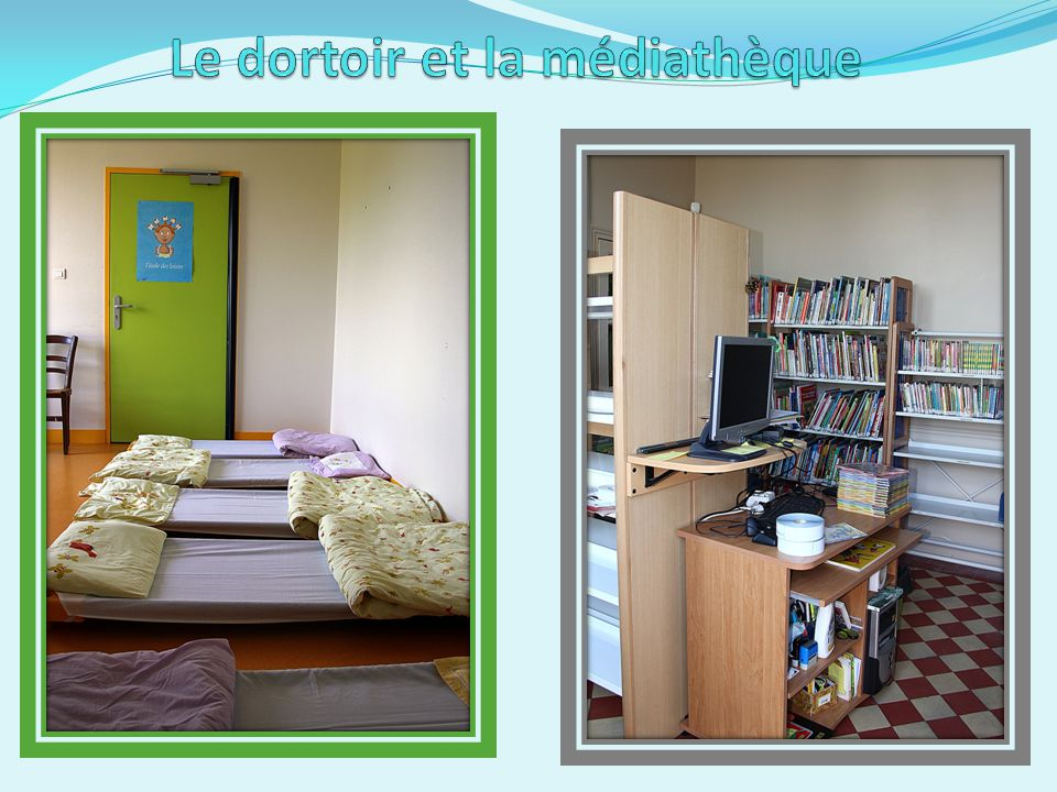 Le dortoir et la médiathèque