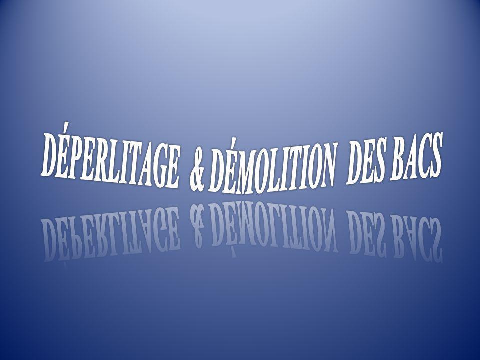 DÉPERLITAGE & DÉMOLITION DES BACS