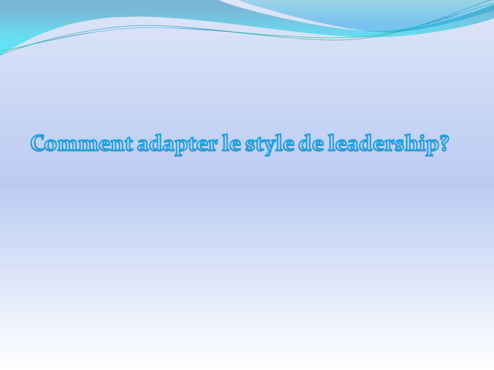 Comment adapter le style de leadership