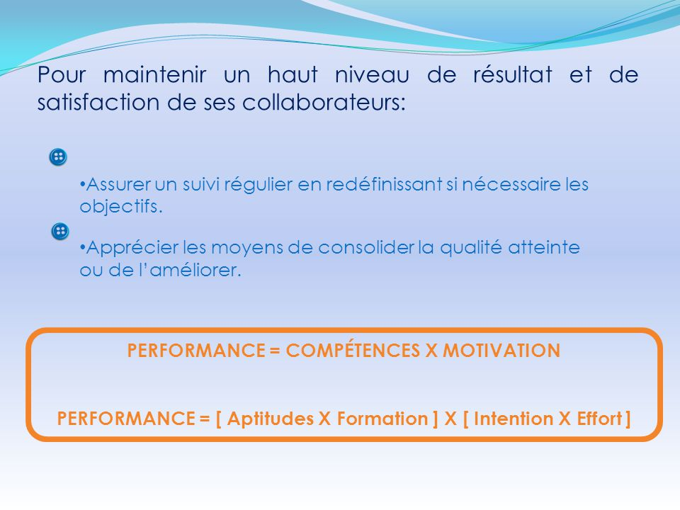 Pour maintenir un haut niveau de résultat et de satisfaction de ses collaborateurs:
