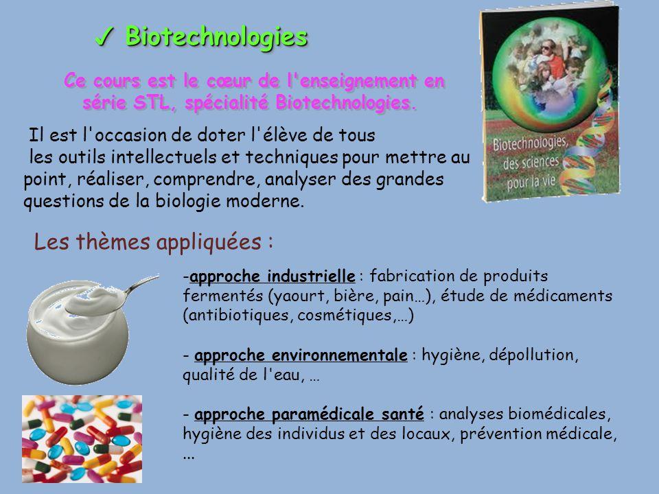 ✓ Biotechnologies Les thèmes appliquées :