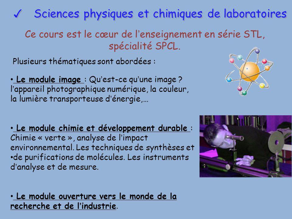 Ce cours est le cœur de l'enseignement en série STL, spécialité SPCL.