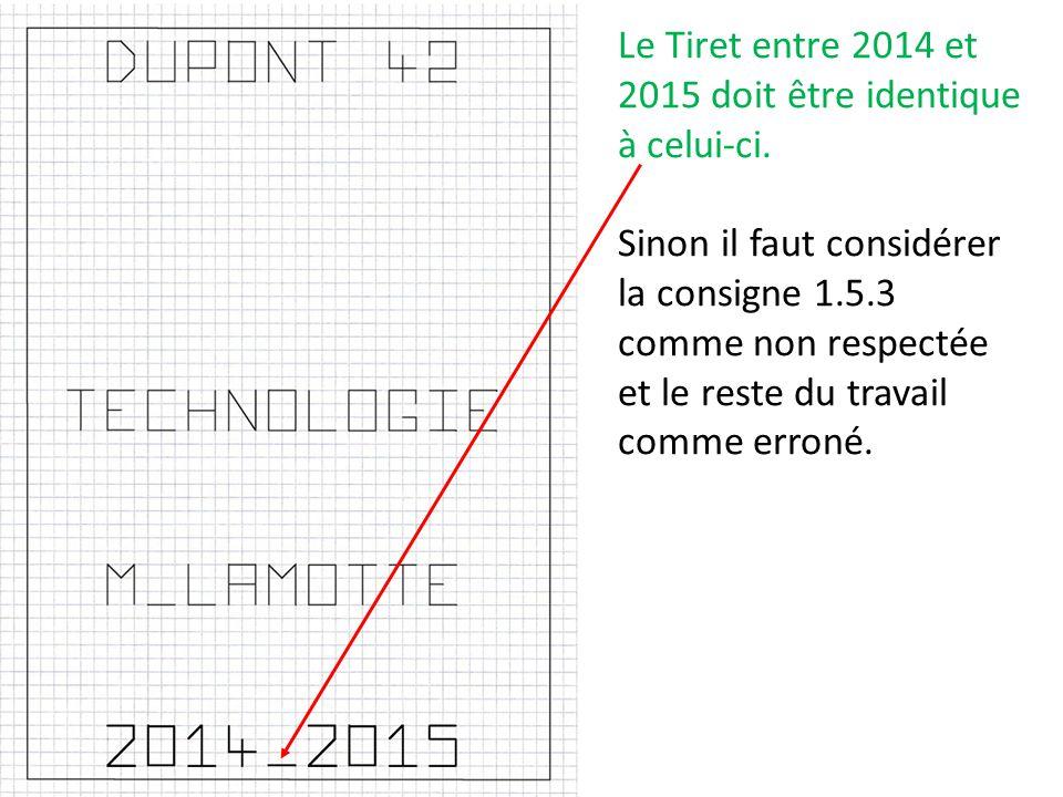 Le Tiret entre 2014 et 2015 doit être identique à celui-ci.