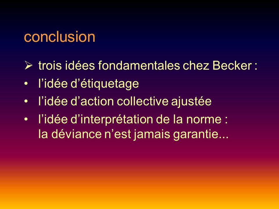 conclusion trois idées fondamentales chez Becker : l'idée d'étiquetage