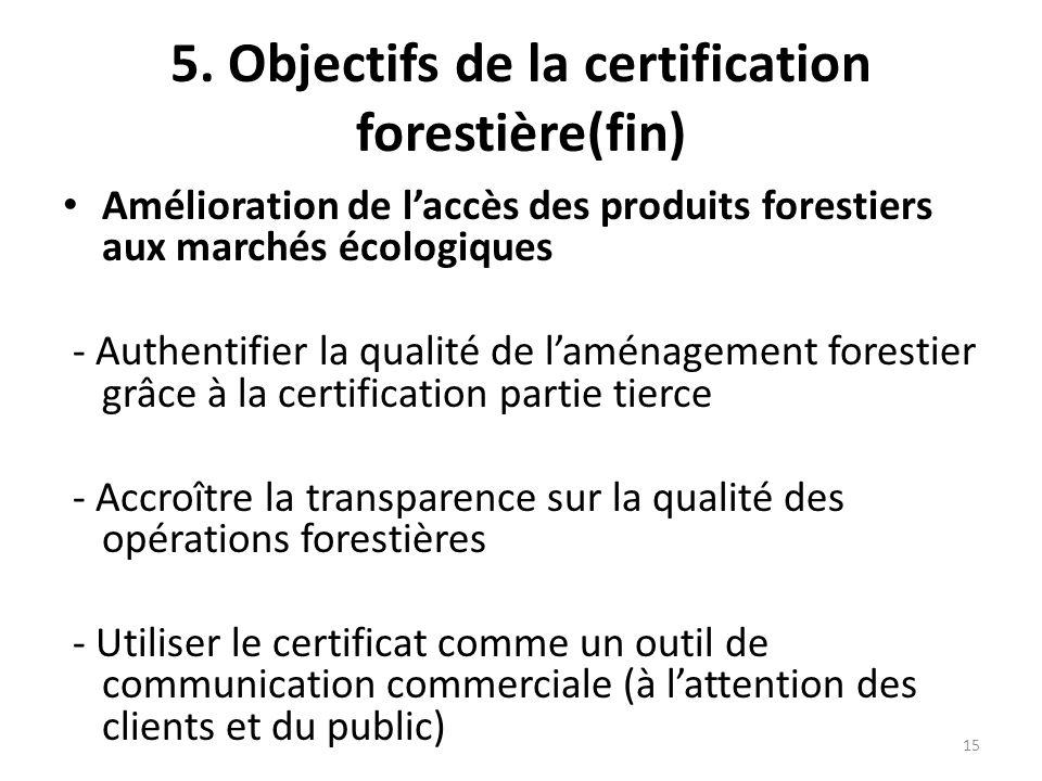 5. Objectifs de la certification forestière(fin)