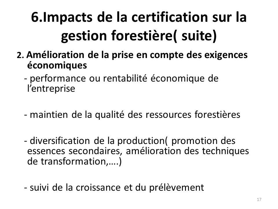 6.Impacts de la certification sur la gestion forestière( suite)