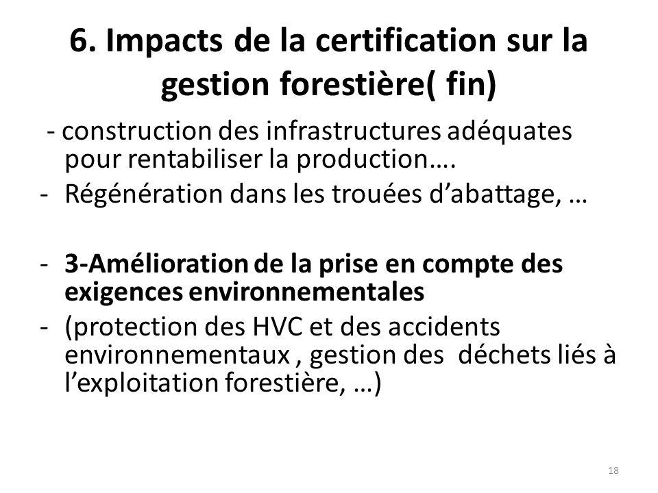 6. Impacts de la certification sur la gestion forestière( fin)