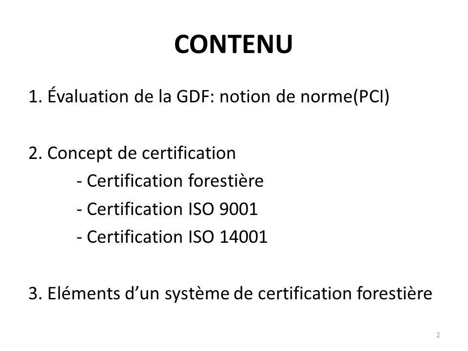 CONTENU 1. Évaluation de la GDF: notion de norme(PCI)