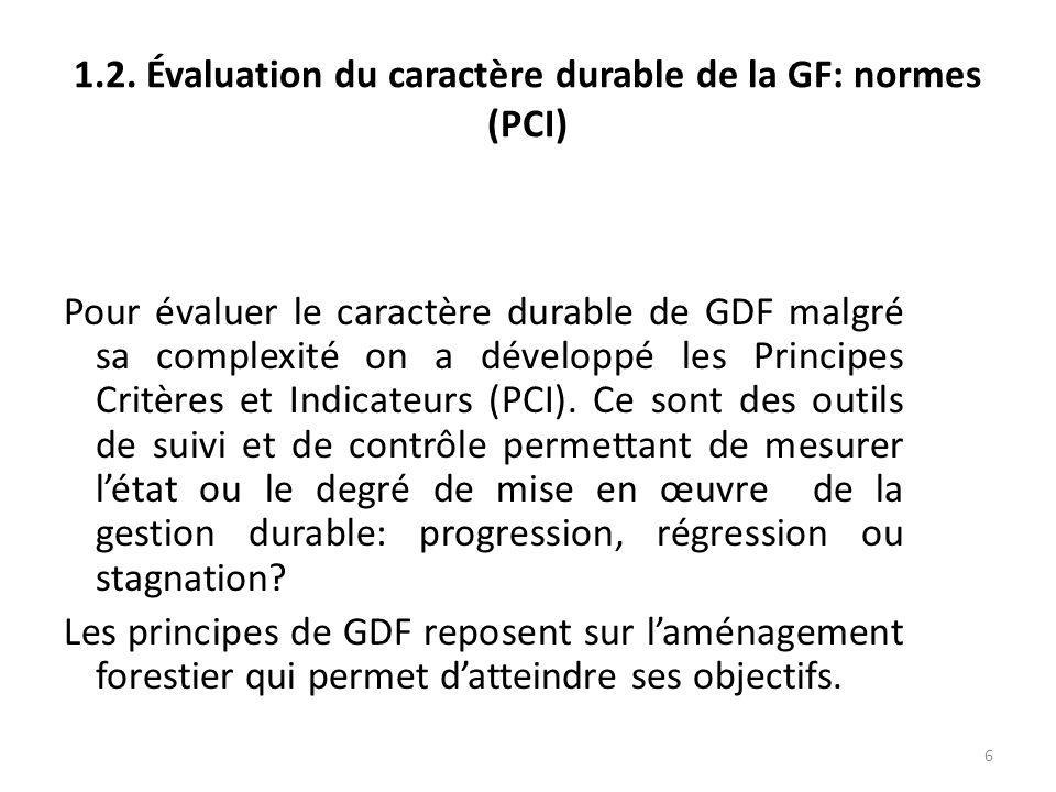 1.2. Évaluation du caractère durable de la GF: normes (PCI)
