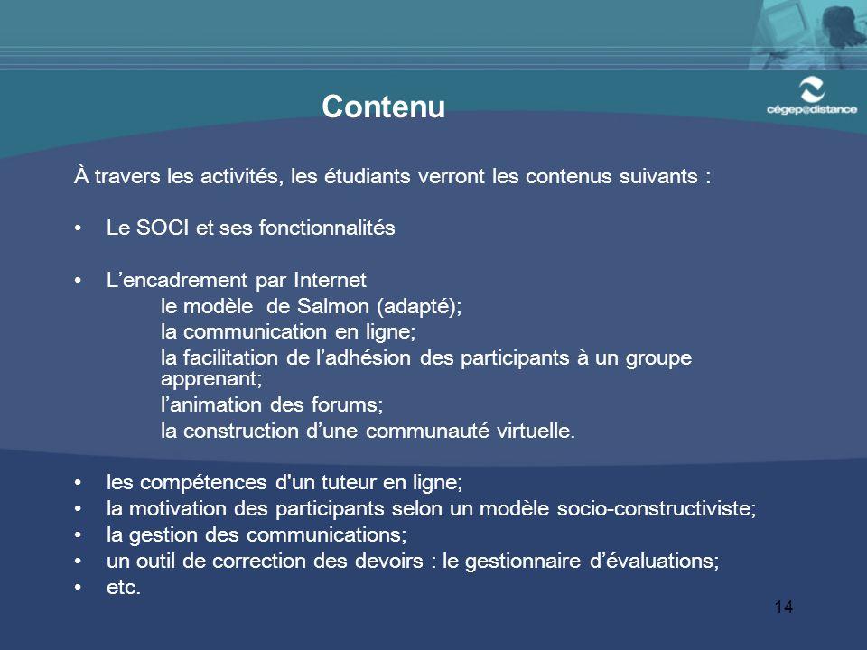 Contenu À travers les activités, les étudiants verront les contenus suivants : Le SOCI et ses fonctionnalités.