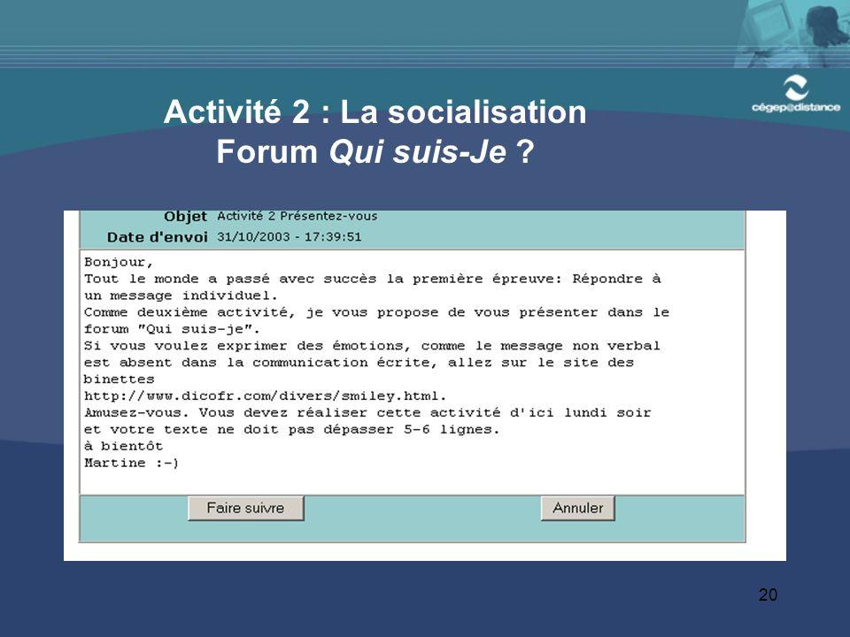 Activité 2 : La socialisation Forum Qui suis-Je