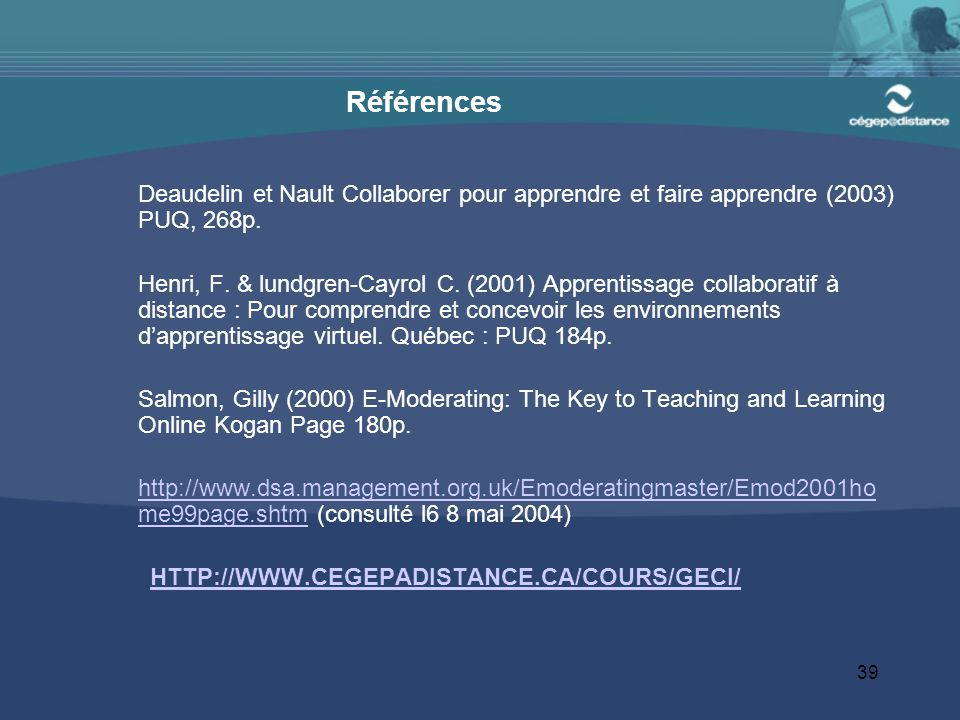 Références Deaudelin et Nault Collaborer pour apprendre et faire apprendre (2003) PUQ, 268p.