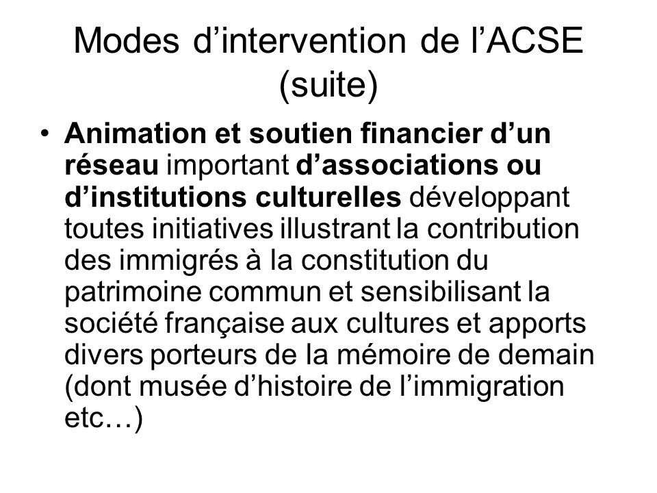Modes d'intervention de l'ACSE (suite)