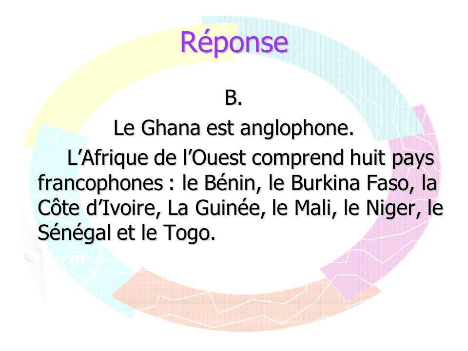 Le Ghana est anglophone.