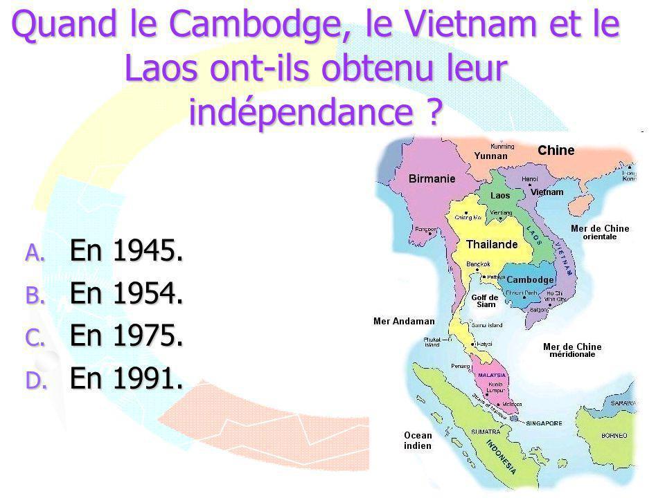 Quand le Cambodge, le Vietnam et le Laos ont-ils obtenu leur indépendance