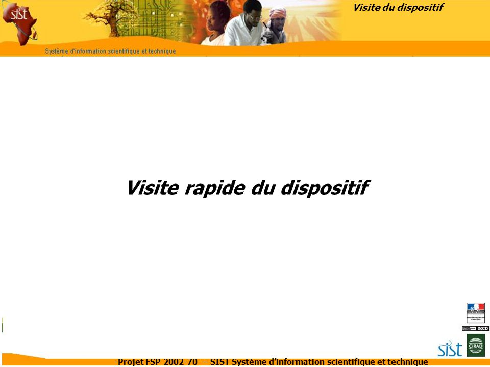 Visite rapide du dispositif