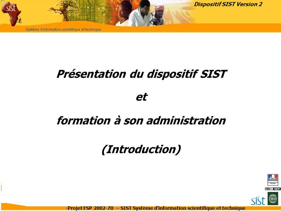 Présentation du dispositif SIST et formation à son administration