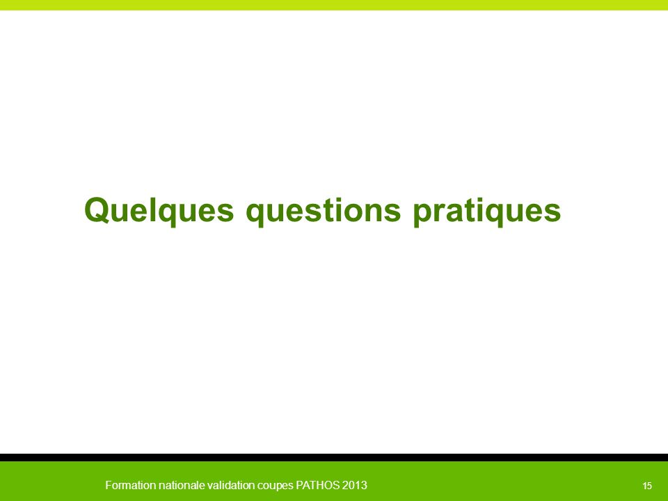 Quelques questions pratiques