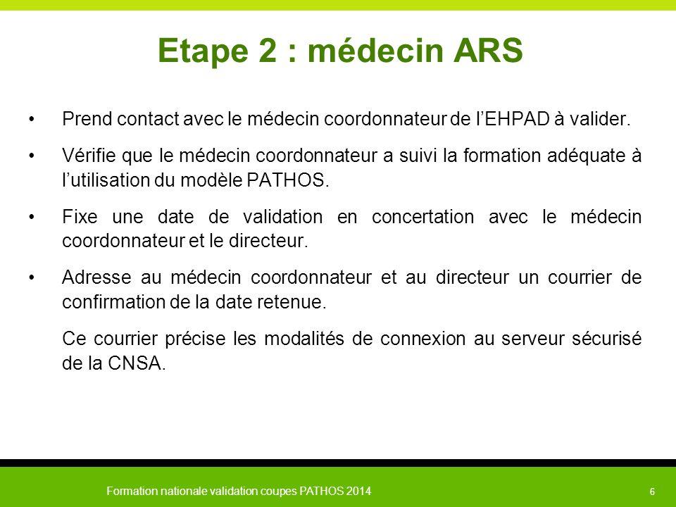 Etape 2 : médecin ARS Prend contact avec le médecin coordonnateur de l'EHPAD à valider.