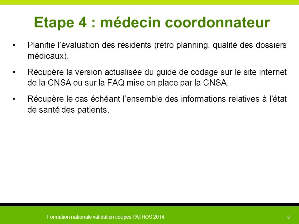 Etape 4 : médecin coordonnateur