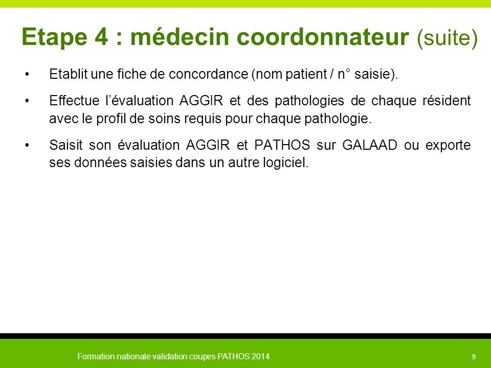 Etape 4 : médecin coordonnateur (suite)