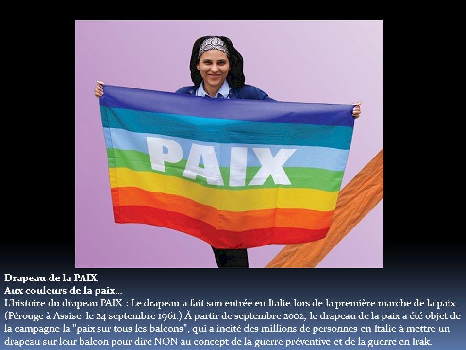 Drapeau de la PAIX Aux couleurs de la paix...